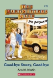 Baby-Sitters Club #13: Goodbye Stacey Goodbye