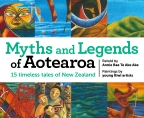 Myths and Legends of Aotearoa 15 timeless tales of New Zealand