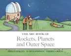 ABC Book of Rockets, Planets and Outer Space