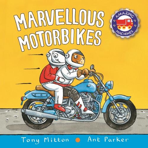 Amazing Machines: Marvellous Motorbikes