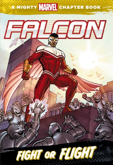 A Mighty Marvel Chapter Book: Falcon - Fight or Flight