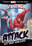 A Mighty Marvel Chapter Book: Spider-Man - Attack of the Heroes