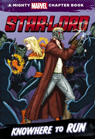 A Mighty Marvel Chapter Book: Star-Lord - Knowhere to Run - Book