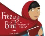 Free as a Bird:The Story of Malala