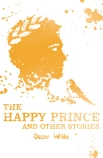 Scholastic Classics: The Happy Prince and Other Stories