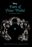 Disney Twisted Tales: Part of Your World