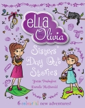 Ella and Olivia Treasury #2: Sisters' Day Out Stories