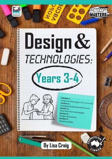 Design & Technologies (Years 3 & 4)                                                                  - Teacher Resource