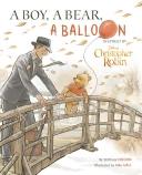 Disney Christopher Robin: A Boy, A Bear, A Balloon Picture Book