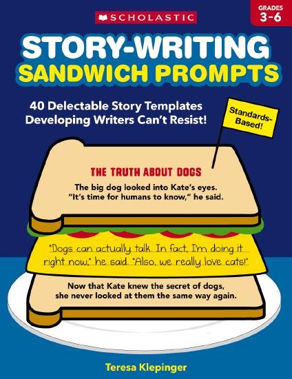 Story-Writing Sandwich Prompts                                                                       - Teacher Resource