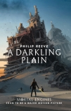 Mortal Engines #4: A Darkling Plain