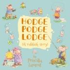 Hodge Podge Lodge (A rubbish story)