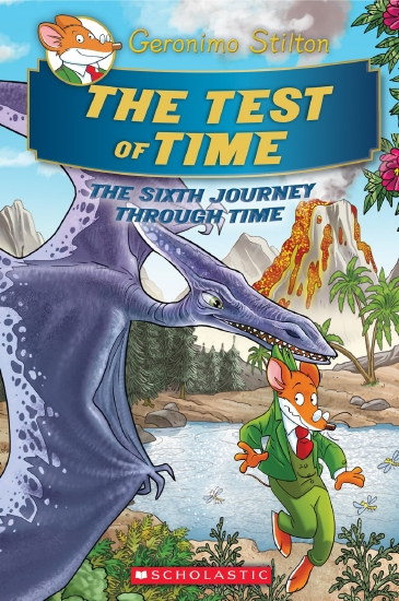 Geronimo Stilton Journey Through Time #6: The Test of Time