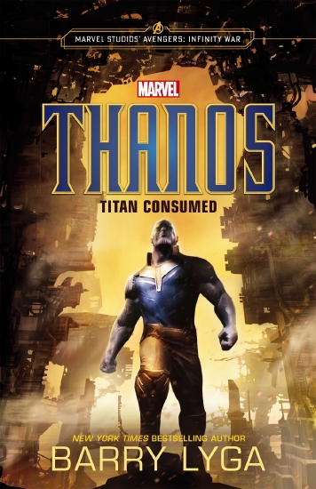 Marvel: Avengers Infinity War: Thanos: Titan Consumed                                                - Book