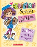 Olivia's Secret Scribbles #5: The Big Chicken Mystery