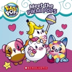 Pikmi Pops: Meet the Pikmi Pops