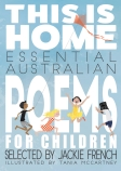 This Is Home: Essential Australian Poems Fore Children