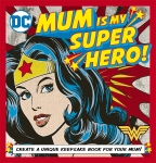 DC Comics: Mum, You Are My Wonder Woman