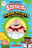 Captain Underpants TV: Prank Power Official Guidebook