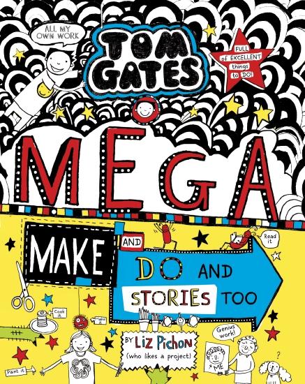 Tom Gates #16: Mega Make and Do and Stories Too