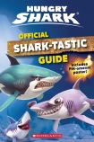 Official Shark-tastic Guide (Hungry Shark)