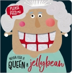 Never Feed a Queen a Jellybean