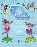 Ella and Olivia Treasury #3: Fun Friendship Tales