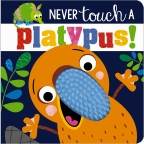 Never Touch a Platypus!