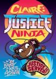 Phoenix Presents: Claire: Justice Ninja