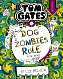 Tom Gates #11: Dog Zombies Rules (For Now) (re-release)