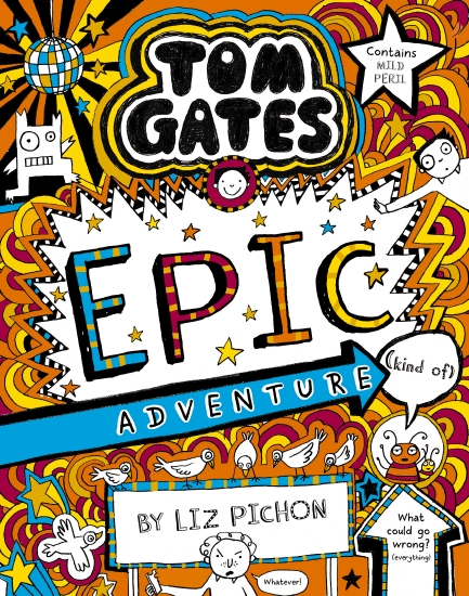 Tom Gates #13: Epic Adventure (Kind of) (Re-release)