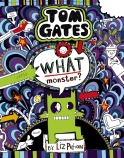 Tom Gates #15: What Monster? (Re-release)