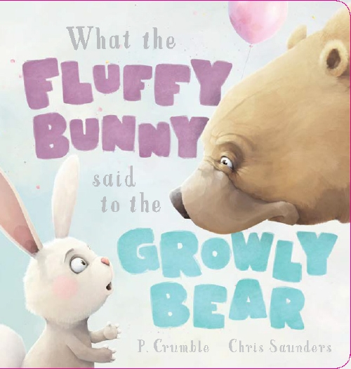 WHAT THE FLUFFY BUNNY GROWLY BEAR