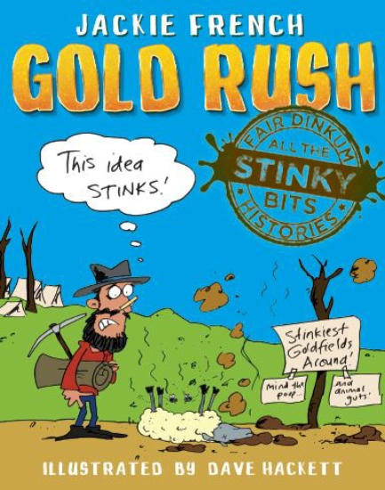 Fair Dinkum Histories All the Stinky Bits: Gold Rush