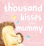 A Thousand Kisses from Mummy