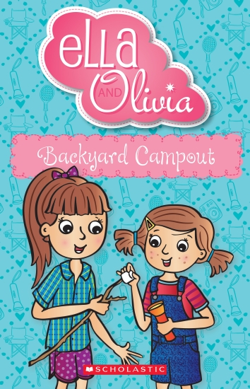 Ella and Olivia #26: Backyard Campout