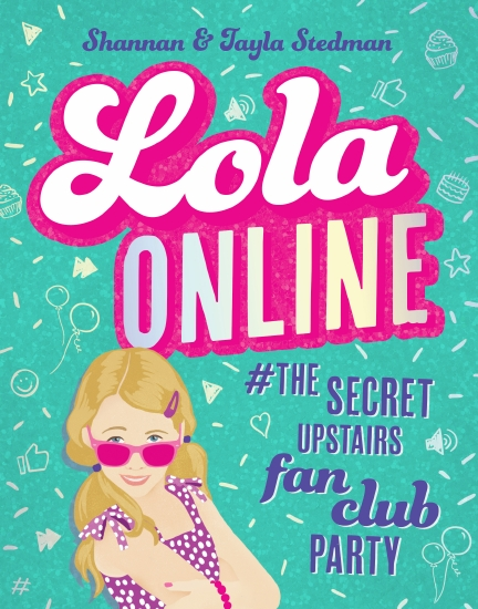 Lola Online #1: #TheSecretUpstairsFanClubParty