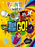 Teen Titans Go!: Paint with Water (DC Comics)